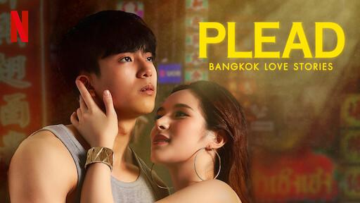 Bangkok Love Stories: Plead